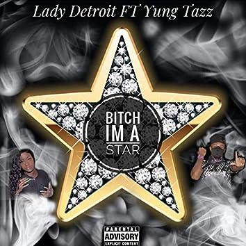 Bitch I'm a Star (feat. Yung Tazz)