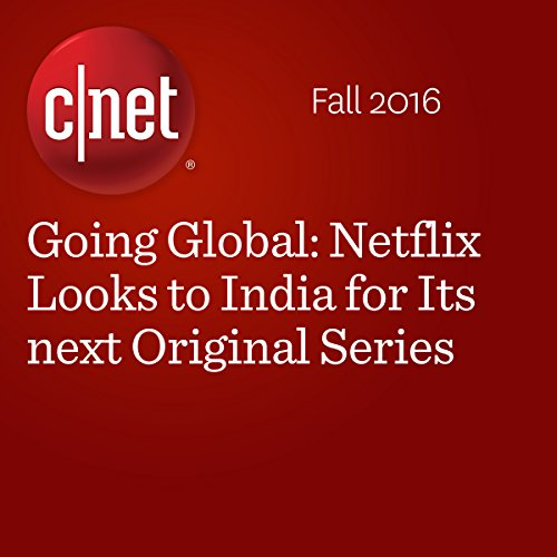 Going Global: Netflix Looks to India for Its next Original Series cover art