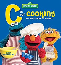 Image: C is for Cooking: Recipes from the Street | Hardcover-spiral: 128 pages | by Susan McQuillan (Author), Sesame Workshop (Author). Publisher: Houghton Mifflin Harcourt; 1st Edition (March 30, 2007)