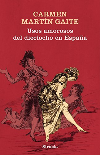 Usos amorosos del dieciocho en España: 352 (Libros del Tiempo)