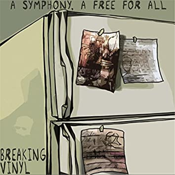 A Symphony, a Free for All
