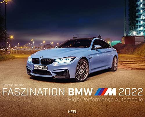 Faszination BMW M-Modelle 2022: High Performance Automobile