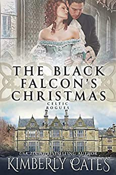 The Black Falcon's Christmas (Celtic Rogues Series Book 2) by [Kimberly Cates]
