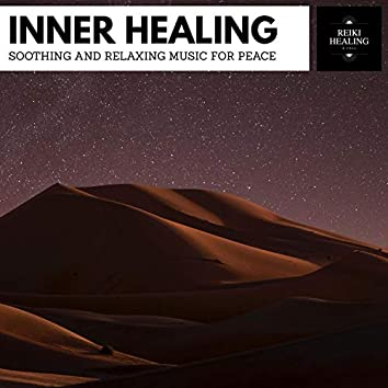 Inner Healing - Soothing And Relaxing Music For Peace