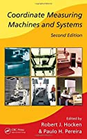 Coordinate Measuring Machines and Systems, Second Edition (Manufacturing Engineering and Materials Processing) by Unknown(2011-07-22)