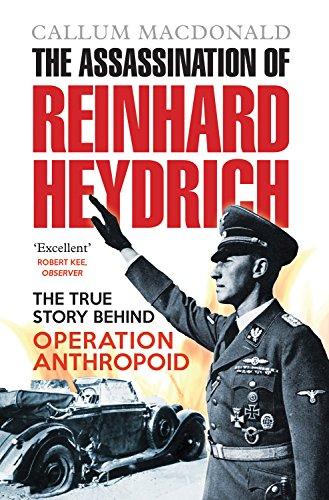 The Assassination of Reinhard Heydrich: The True Story Behind Operation Anthropoid