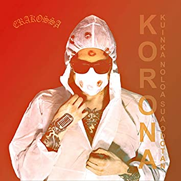 Korona (Kuinka Noloa Sua Odotan)