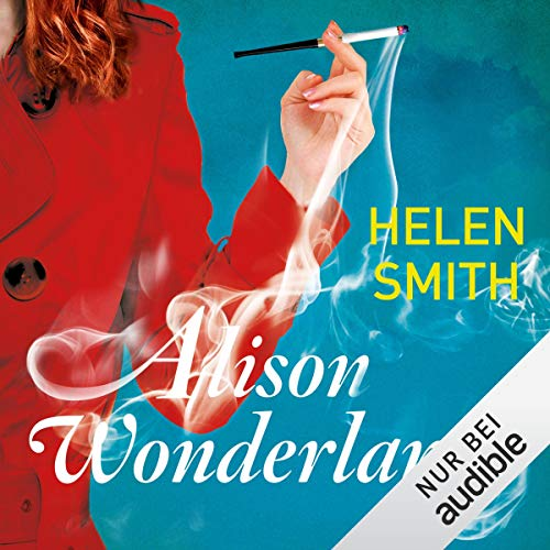 Alison Wonderland                   By:                                                                                                                                 Helen Smith                               Narrated by:                                                                                                                                 Elke Schützhold                      Length: 5 hrs and 59 mins     Not rated yet     Overall 0.0