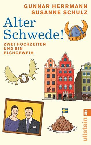 Alter Schwede!: Zwei Hochzeiten und ein Elchgeweih (0)
