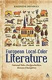 European Local-Color Literature: National Tales, Dorfgeschichten, Romans Champetres - Josephine Donovan