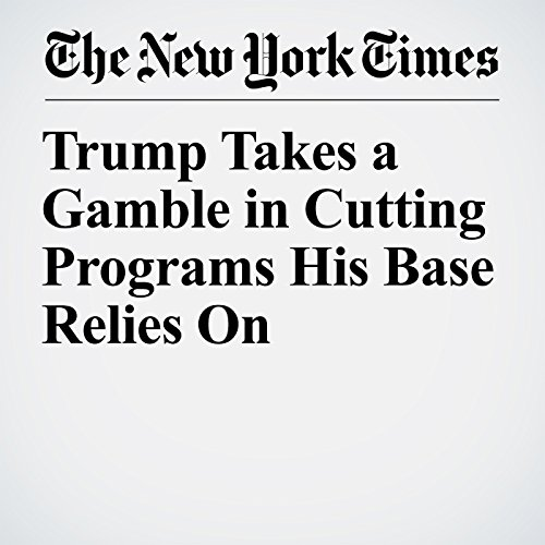 Trump Takes a Gamble in Cutting Programs His Base Relies On copertina