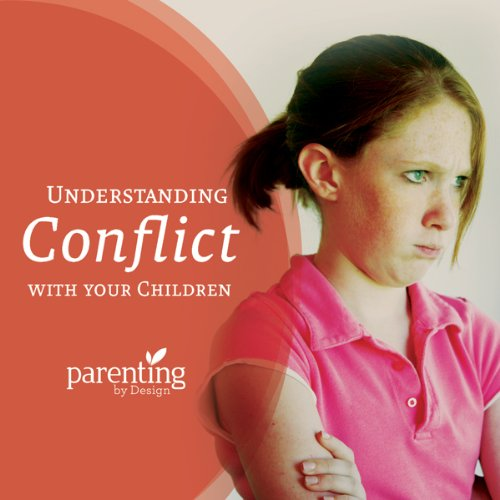 Understanding Conflict with Your Children audiobook cover art