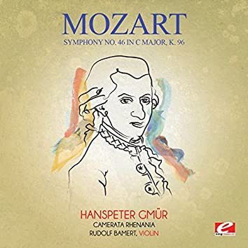 Mozart: Symphony No. 46 in C Major, K. 96 (Digitally Remastered)