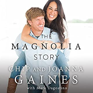The Magnolia Story                   By:                                                                                                                                 Chip Gaines,                                                                                        Joanna Gaines                               Narrated by:                                                                                                                                 Chip Gaines,                                                                                        Joanna Gaines                      Length: 5 hrs     14,767 ratings     Overall 4.8