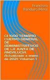 C1 1000 TEMARIO CUERPO GENERAL DE ADMINISTRATIVOS DE LA JUNTA DE ANDALUCÍA. Actualizado a enero de 2021: Volumen 1 (C1 1000 2021)
