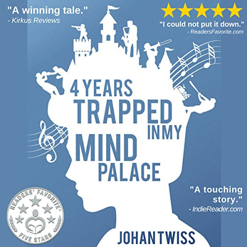 4 Years Trapped in My Mind Palace Audiobook By Johan Twiss cover art