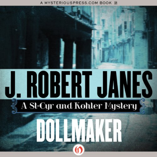 Dollmaker     A St-Cyr and Kohler Mystery, Book 6              By:                                                                                                                                 J. Robert Janes                               Narrated by:                                                                                                                                 Jean Brassard                      Length: 9 hrs and 28 mins     5 ratings     Overall 4.4