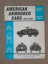 American armoured cars, 1940-1945: By Chris Ellis and Peter Chamberlain ; drawings by Kenneth M. Jones (Weapons series)