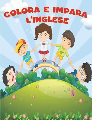 Colora e Impara l'Inglese: Libro da Colorare per Bambini per Imparare l'Inglese