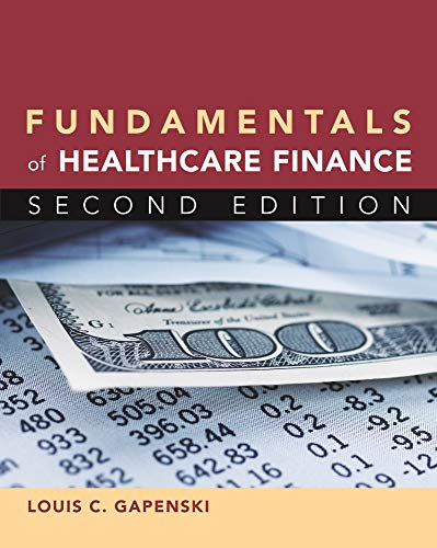 Fundamentals of Healthcare Finance, Second Edition (Gateway to Healthcare Management)
