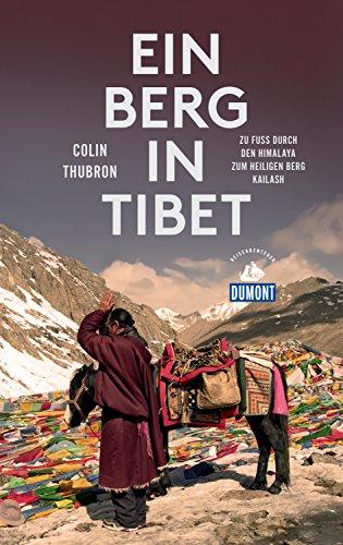 Ein Berg in Tibet (DuMont Reiseabenteuer): Zu Fuß durch den Himalaya zum heiligen Berg Kailash (DuMont Reiseabenteuer E-Book)