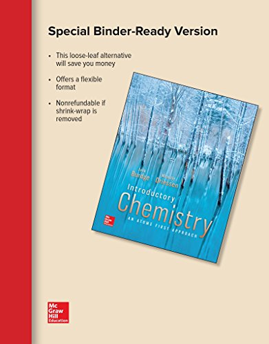 Loose Leaf for Introductory Chemistry: An Atoms First Approach