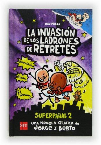 La invasión de los ladrones de retretes: Superpañal 2 (Capitán Calzoncillos)