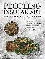 Peopling Insular Art: Practice, Performance, Perception