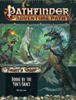 Pathfinder Adventure Path: Borne by the Sun's Grace (Tyrant's Grasp)