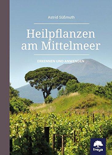 Heilpflanzen am Mittelmeer: Erkennen und anwenden