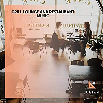 Grill Lounge And Restaurant Music