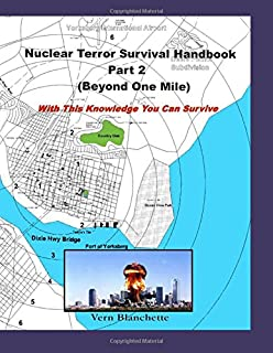 Nuclear Terror Survival Handbook Part 2 (Beyond One Mile): With this knowledge you can survive