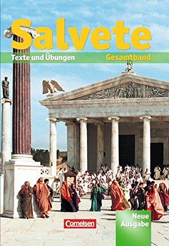 Salvete - Aktuelle Ausgabe: Salvete Gesamtband: Texte und Übungen (Salvete - Lehrwerk für Latein als 1., 2. und 3. Fremdsprache / Aktuelle Ausgabe)