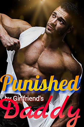 Punished By Girlfriend's Daddy: A First Time Gay Bdms Dark Erotica Sex Story (English Edition)