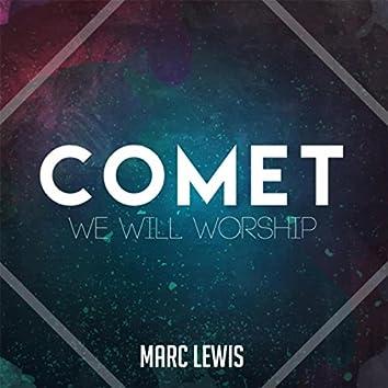 Comet (We Will Worship)