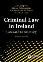 Criminal Law in Ireland 2nd edition: Cases and Commentary