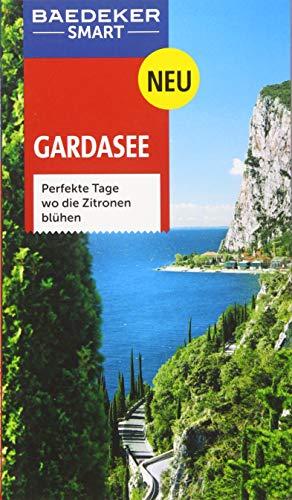 Baedeker SMART Reiseführer Gardasee: Perfekte Tage, wo die Zitronen blühen