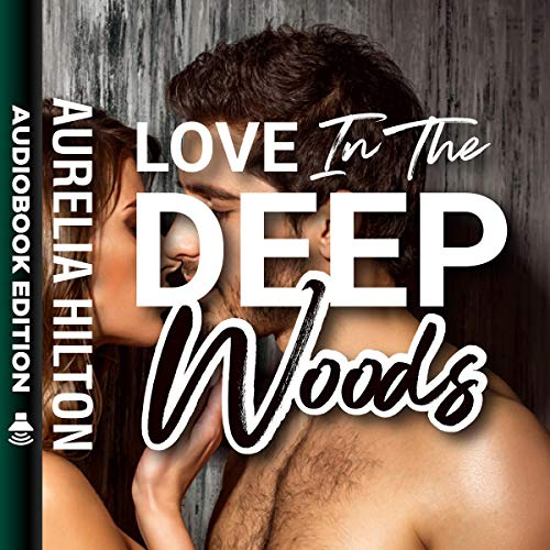 Love in the Deep Woods audiobook cover art