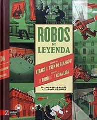 Robos de leyenda par Soledad Romero
