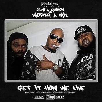 Get It How We Live (feat. Leon Lovelace) - Single