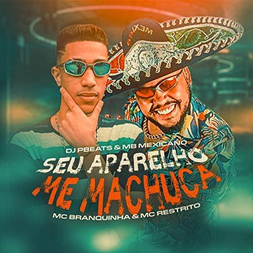 MB Mexicano & DJ PBeats feat. Mc Branquinha & Mc Restrito