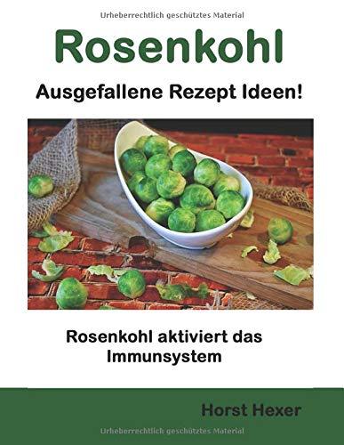 Rosenkohl - Ausgefallene Rezept Ideen: Rosenkohl aktiviert das Immunsystem