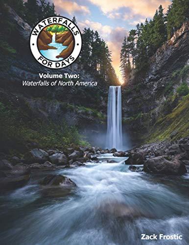 Waterfalls For Days: Waterfalls of North America
