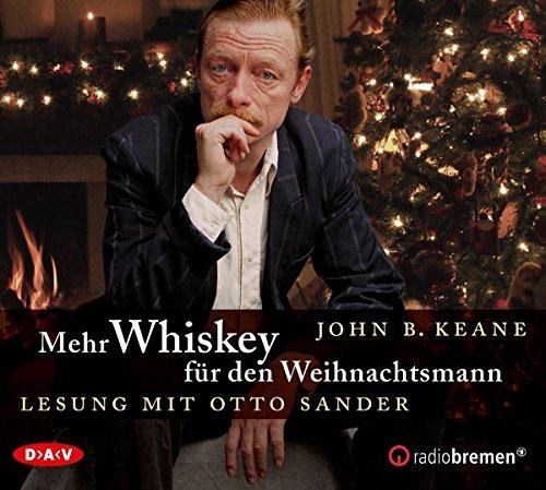 Mehr Whiskey für den Weihnachtsmann: Lesung mit Otto Sander (1 CD)