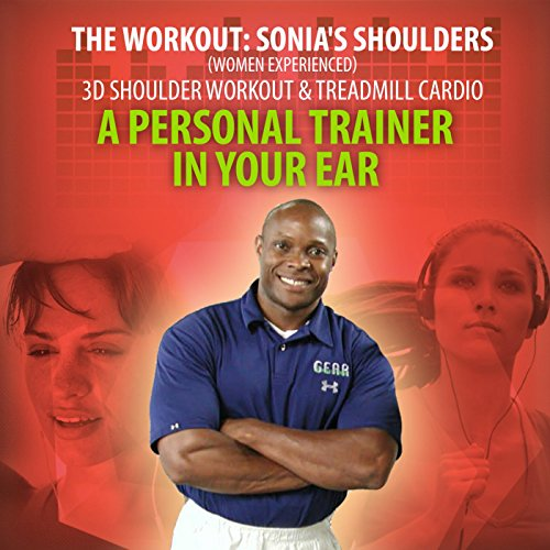 The Workout: Sonia's Shoulders (Women Experienced) [3d Shoulder Workout & Treadmill Cardio]