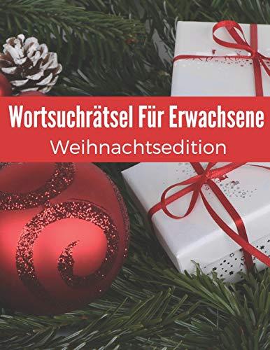 Wortsuchrätsel Für Erwachsene Weihnachtsedition: Wortsuche Großdruck Mit Lösungen