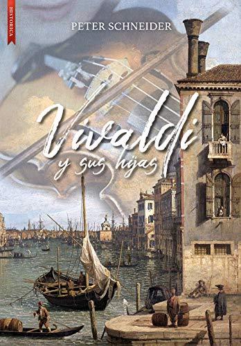 Vivaldi y sus hijas de Peter Schneider
