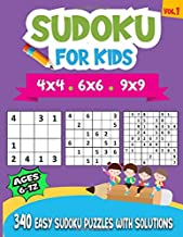 Sudoku For Kids Ages 6-12: 340 Easy Sudoku Puzzles For Kids And Beginners 4x4, 6x6 and 9x9, With Solutions