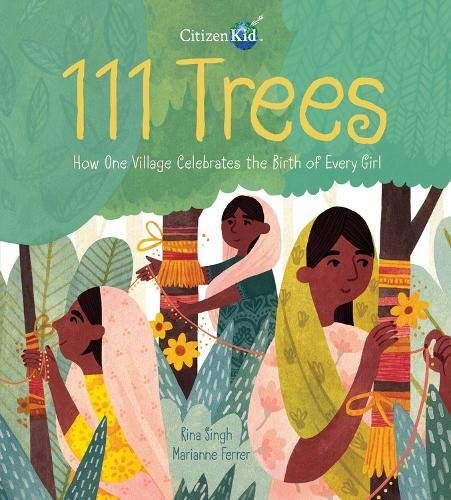 111 Trees: How One Village Celebrates the Birth of Every Girl (CitizenKid)