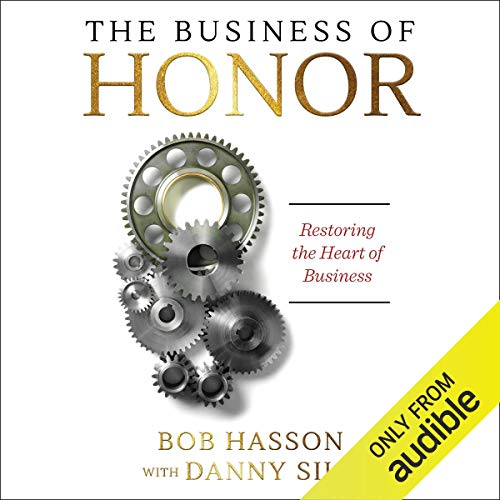 The Business of Honor: Restoring the Heart of Business cover art